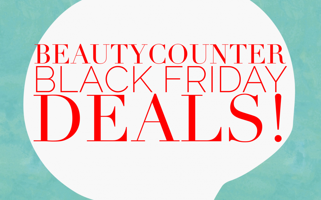 Beautycounter Black Friday Deals