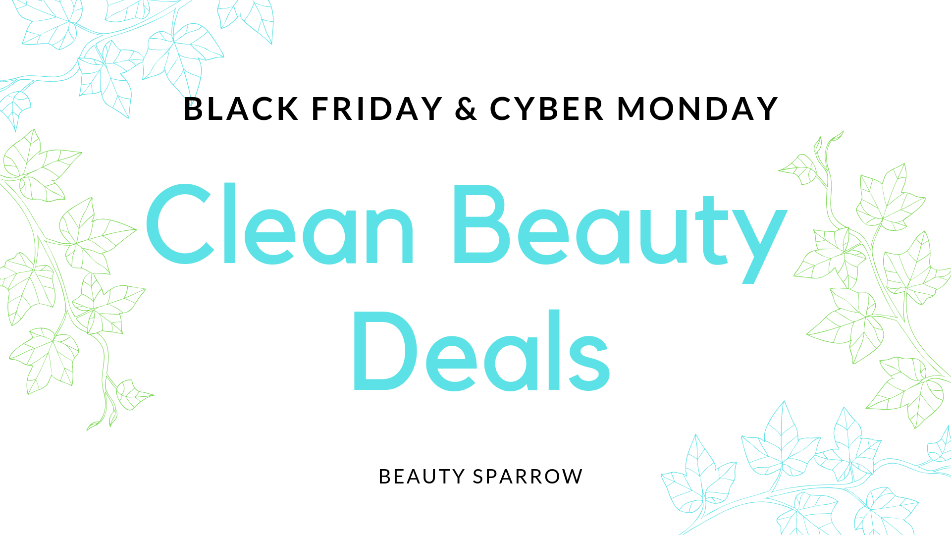 6e9b5904bc2 Be sure to check back often for the latest Black Friday and Cyber Monday  clean beauty deals. Follow my Facebook page Clean Beauty Deals for an  inside look ...