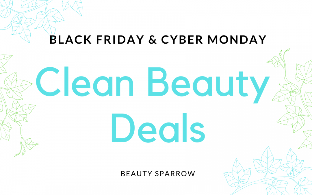0160cfecdd9 Black Friday and Cyber Monday Clean Beauty Deals